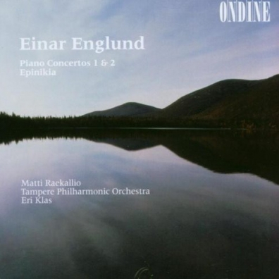 Einar Englund (Эйнар Энглунд): Piano Concertos 1 & 2, Epiniki
