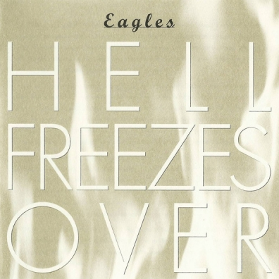 The Eagles (Иглз): Hell Freezes Over