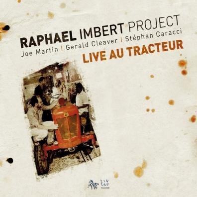 Raphael Imber Project (Рафаэль Имберт Проджект): Live Au Tracteur