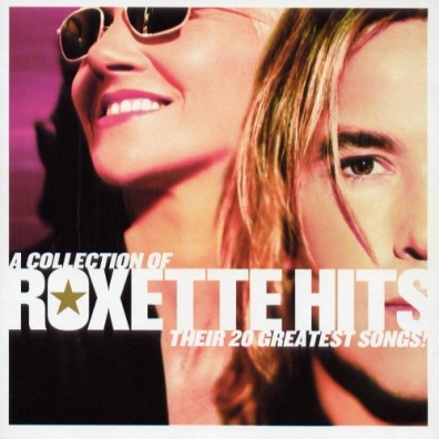 Roxette: A Collection Of Roxette Hits! Their 20 Greatest Songs!