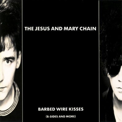 The Jesus And Mary Chain (Зе Иесус И Мари Шайн): Barbed Wire Kisses