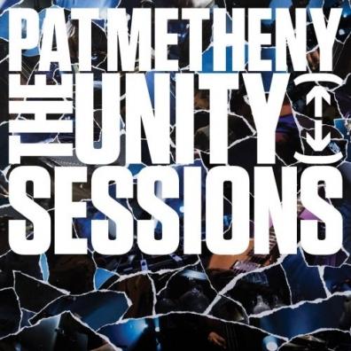 Pat Metheny (Пэт Метени): The Unity Sessions