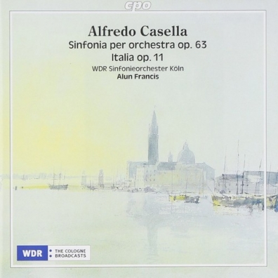 Alfredo Casella (АльфредоКазелла): Sinfonia Per Orchestra Op. 63 (Symphony No. 3) Italia Op. 11 (Rhapsody For Large Orchestra)