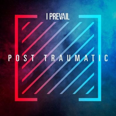 I Prevail: POST TRAUMATIC