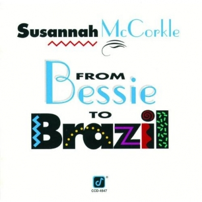 Susannah McCorkle (Сузанна МакКоркл): From Bessie To Brazil