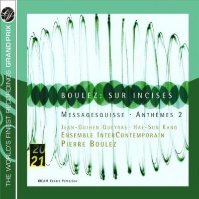 Pierre Boulez (Пьер Булез): Boulez: Sur Incises, Messages