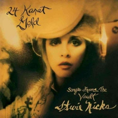Stevie Nicks (Стиви Никс): 24 Karat Gold - Songs From The Vault