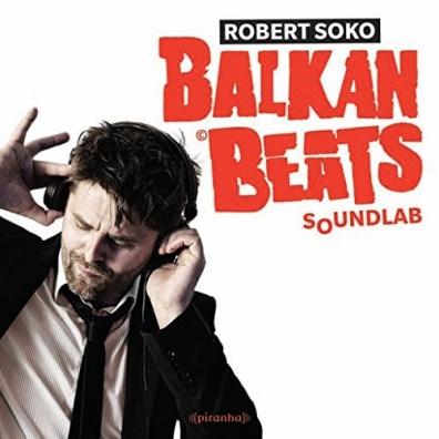 Robert Soko (Роберт Соко): Balkanbeats Soundlab