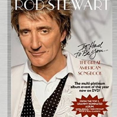 Rod Stewart (Род Стюарт): It Had To Be You... The Great American Songbook