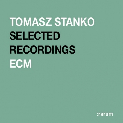 Selected Recordings Series: Tomasz Stanko