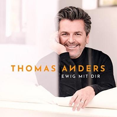 Thomas Anders (Томас Андерс): Ewig Mit Dir