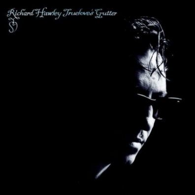 Richard Hawley (Ричард Хоули): Truelove`s Gutter