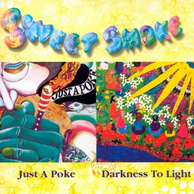 Sweet Smoke: Just A Poke/ Darkness To Light