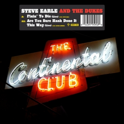 Steve Earle (Стив Эрл): Fixin' To Die / Are You Sure Hank Done It This Way