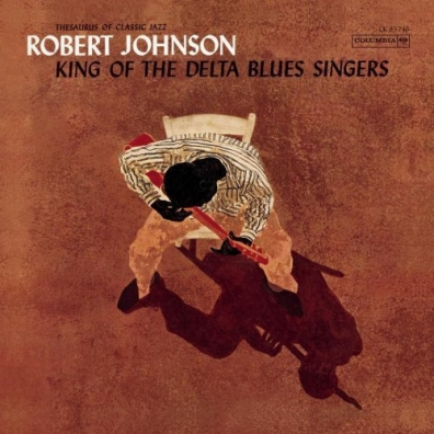 Robert Johnson (Роберт Джонсон): King Of The Delta Blues Singers