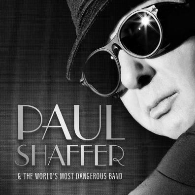 Paul Shaffer (Пол Шаффер): Paul Shaffer & The World'S Most Dangerous Band