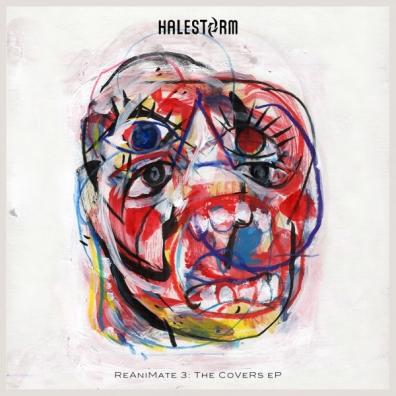 Halestorm (Халестром): Reanimate 3.0: The Covers EP