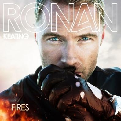 Ronan Keating (Ронан Китинг): Fires