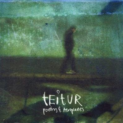 Teitur (Тайтур): Poetry & Airplanes