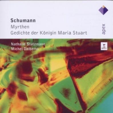 Nathalie Stutzmann (Натали Штуцман): Myrthen Op. 25 - Gedichte Der Konigin Maria Stuart Op. 135