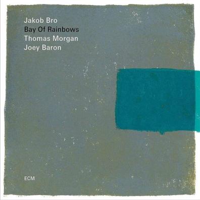 Jakob Bro Trio (Бро Якоб): Bay Of Rainbows