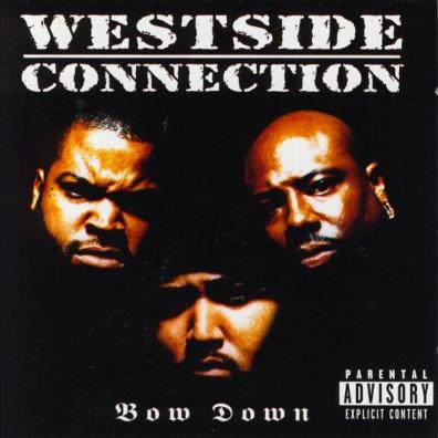 Westside Connection (Вестсайд Коннекшн): Bow Down