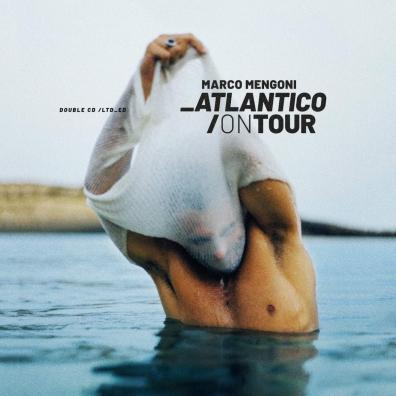 Marco Mengoni (Марко Менгони): Atlantico/On Tour