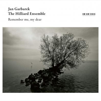 Hilliard Ensemble Garbarek: Remember Me, My Dear