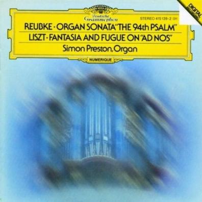 Simon Preston (Саймон Престор): Reubke: Organ Sonata/ Liszt: Fantasy & Fugue
