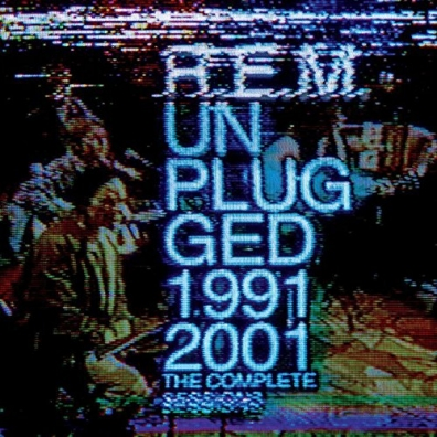 R.E.M.: Unplugged 1991 2001 The Complete Sessions