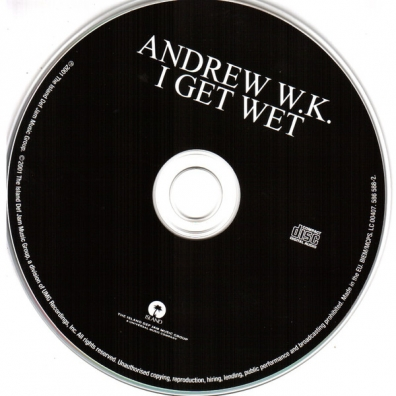Andrew W.K. (Эндрю Феттерли Уилкс-Крайэр): I Get Wet