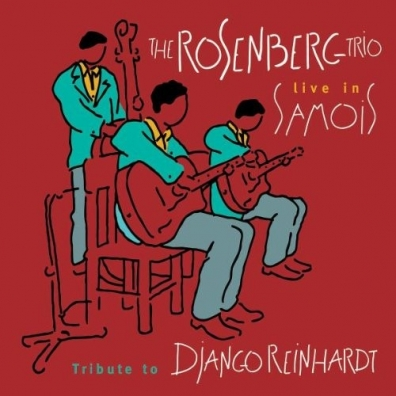 Rosenberg Trio (Розенберг Трио): Tribute to Django Reinhardt