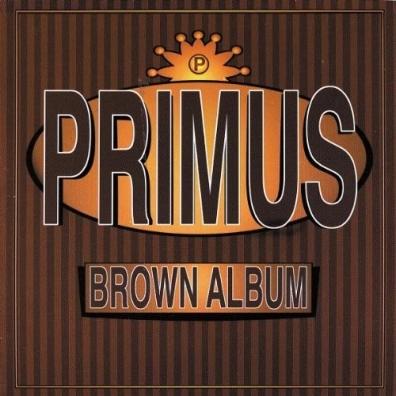 Primus (Примус): Brown Album