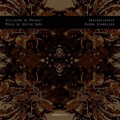 Guillaume De Machaut - Messe De Nostre Dame/Graindelavoix, Bjorn Schmelzer