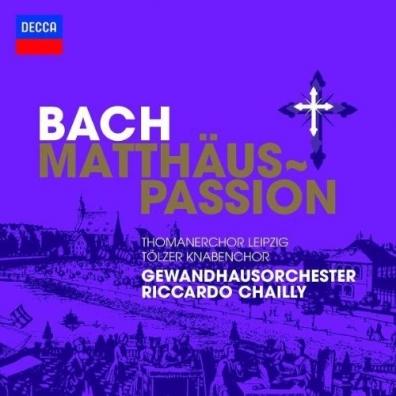 Riccardo Chailly (Рикардо Шайи): Bach: St. Matthew Passion