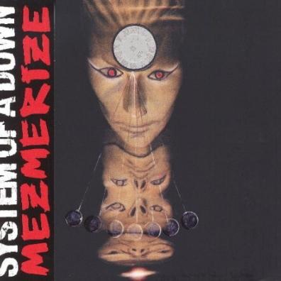System Of A Down (Систем Оф А Даун): Mezmerize