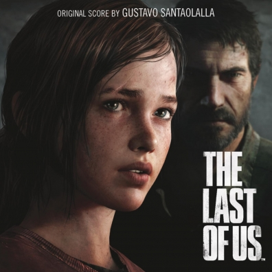 Gustavo Santaolalla (Густаво Сантаолалья): The Last Of Us (Video Game Soundtrack)