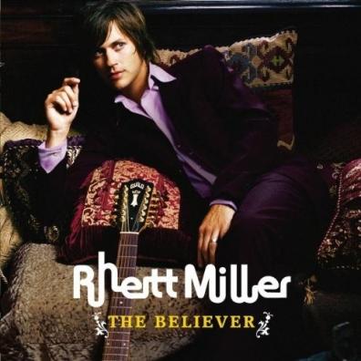 Rhett Miller (Ретт Миллер): The Believer