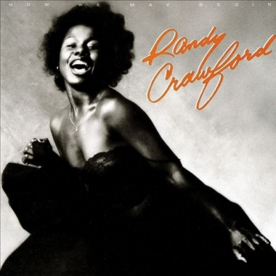 Randy Crawford (Рэнди Кроуфорд): Now We May Begin