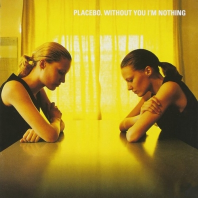 Placebo: Without You I'm Nothing'