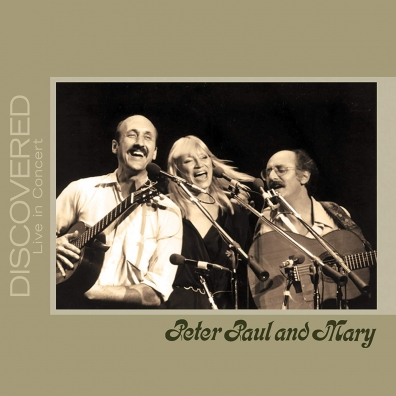 Paul And Mary Peter: Discovered: Live In Concert