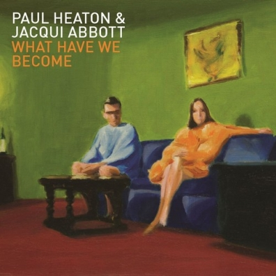 Paul Heaton (Пол Хитон): What Have We Become - deluxe