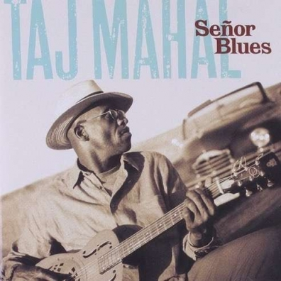 Taj Mahal (Тадж-Махал): Senor Blues