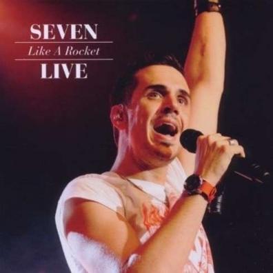 Seven: Like A Rocket - Live