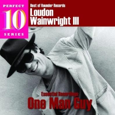 Loudon Wainwright III (Лаудон Уэйнрайт Iii): One Man Guy