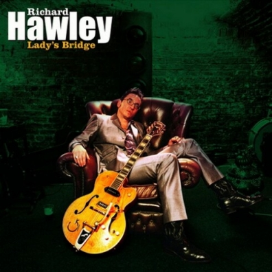 Richard Hawley (Ричард Хоули): Lady's Bridge