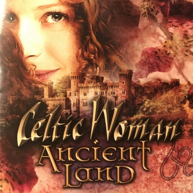 Celtic Woman (Селтик Вумен): Ancient Land