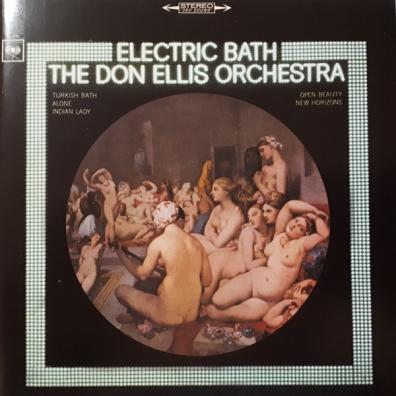 The Don Ellis Orchestra (Зе Дон Элис Оркестра): Electric Bath