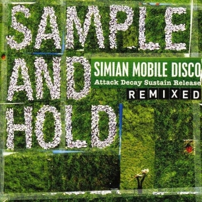 Simian Mobile Disco (Симиан Мобиле Диско): ADSR Remixed