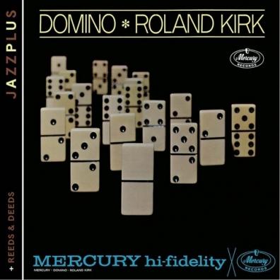 Roland Kirk (Роланд Кирк): Domino/ Reeds & Deeds